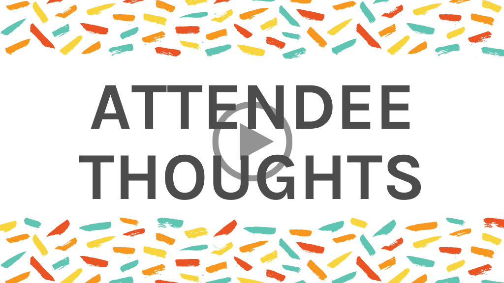 Attendee Thoughts