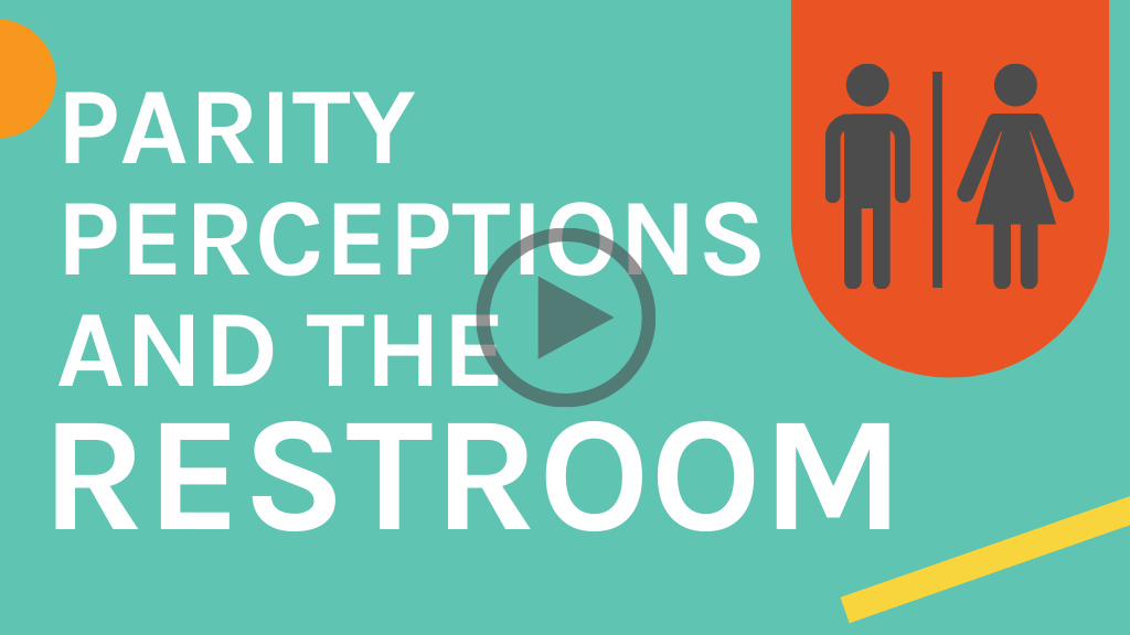 Parity Perceptions and the Restroom