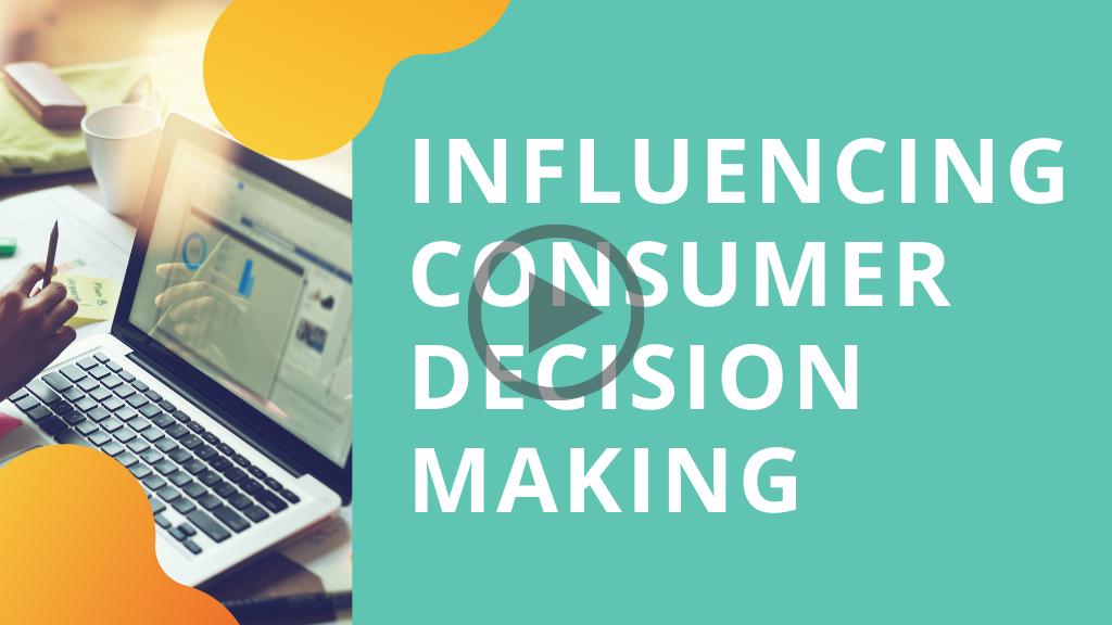 Influencing Consumer Decision Making Keynote