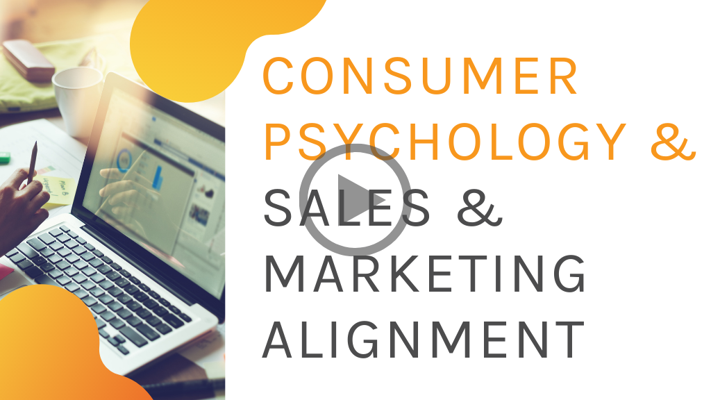 Consumer Psychology and Sales and Marketing Alignment