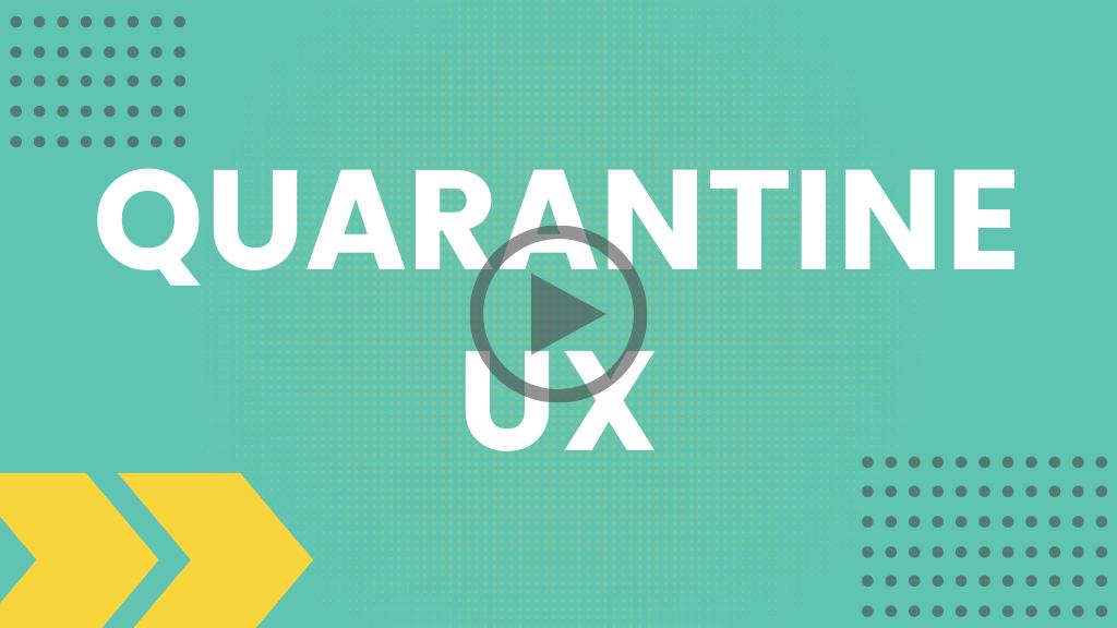 Quarantine UX
